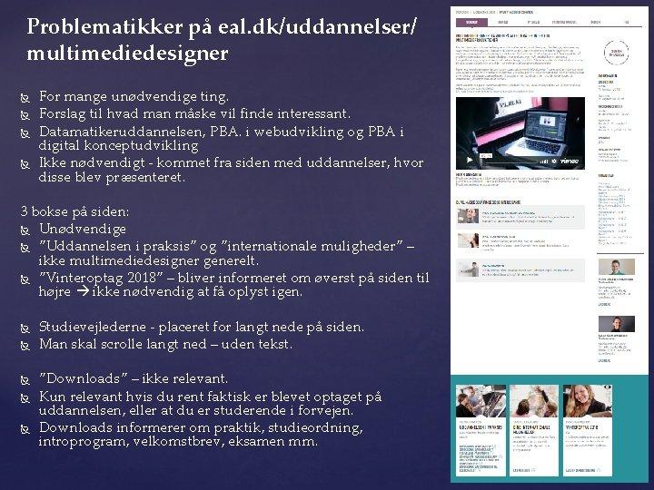 Problematikker på eal. dk/uddannelser/ multimediedesigner For mange unødvendige ting. Forslag til hvad man måske