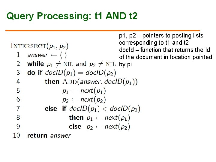 Query Processing: t 1 AND t 2 p 1, p 2 – pointers to