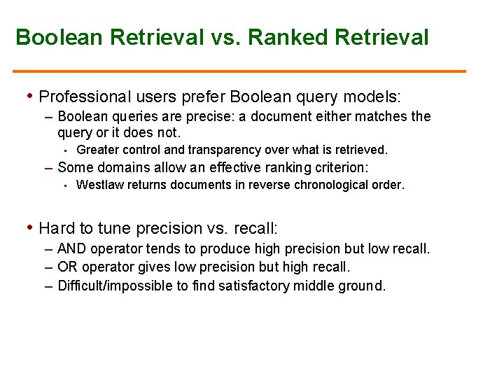 Boolean Retrieval vs. Ranked Retrieval • Professional users prefer Boolean query models: – Boolean