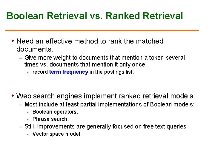 Boolean Retrieval vs. Ranked Retrieval • Need an effective method to rank the matched