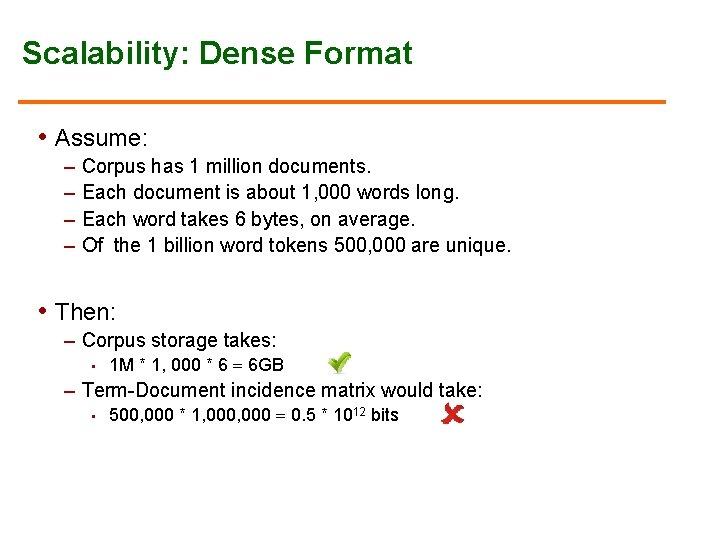 Scalability: Dense Format • Assume: – Corpus has 1 million documents. – Each document