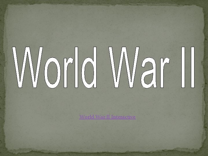 World War II Interactive