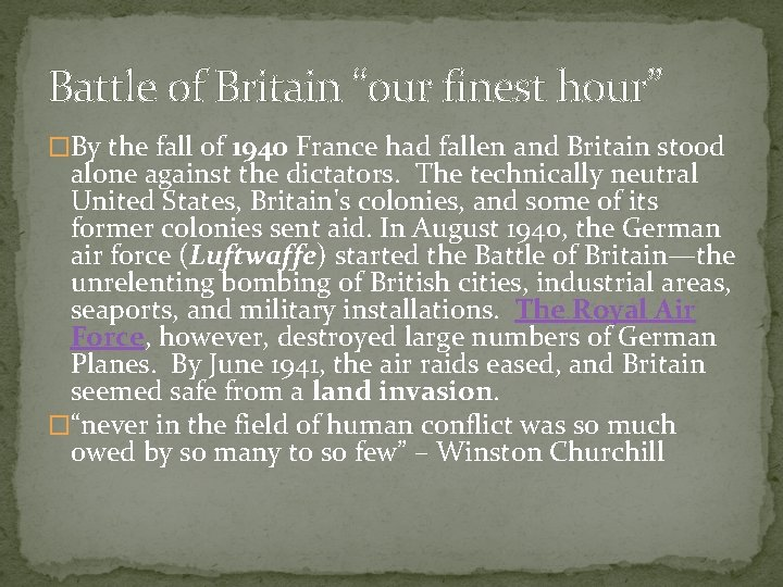 """Battle of Britain """"our finest hour"""" �By the fall of 1940 France had fallen"""