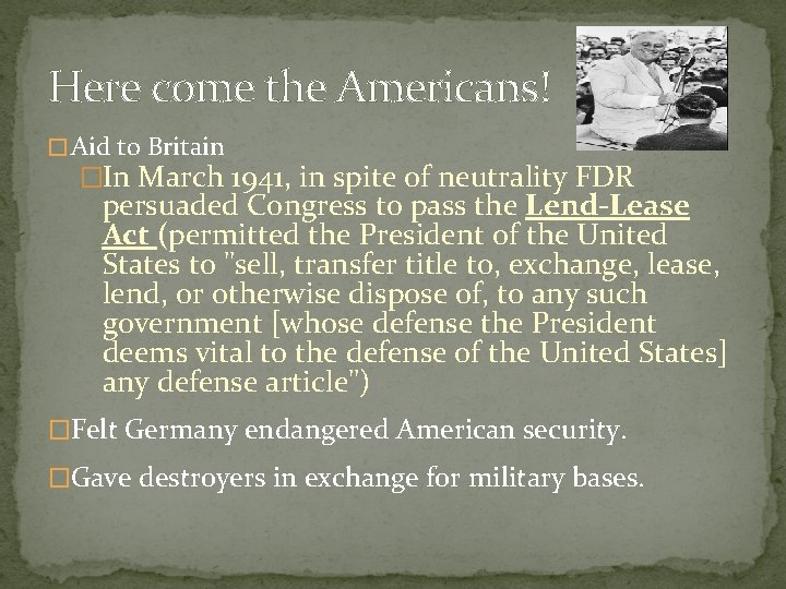 Here come the Americans! � Aid to Britain �In March 1941, in spite of