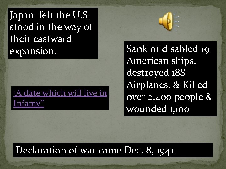 """Japan felt the U. S. stood in the way of their eastward expansion. """"A"""