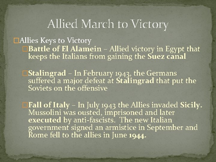 Allied March to Victory �Allies Keys to Victory �Battle of El Alamein – Allied