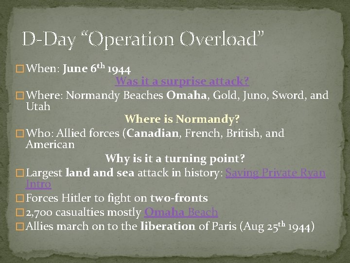 """D-Day """"Operation Overload"""" � When: June 6 th 1944 Was it a surprise attack?"""