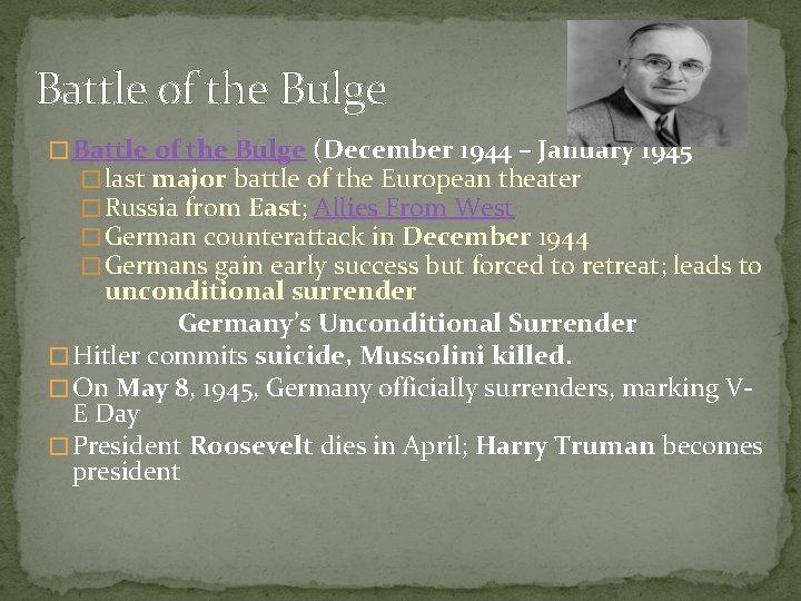 Battle of the Bulge � Battle of the Bulge (December 1944 – January 1945