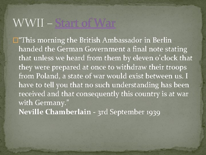 """WWII – Start of War �""""This morning the British Ambassador in Berlin handed the"""