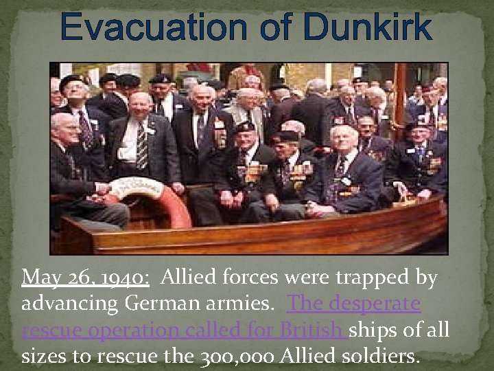 May 26, 1940: Allied forces were trapped by advancing German armies. The desperate rescue