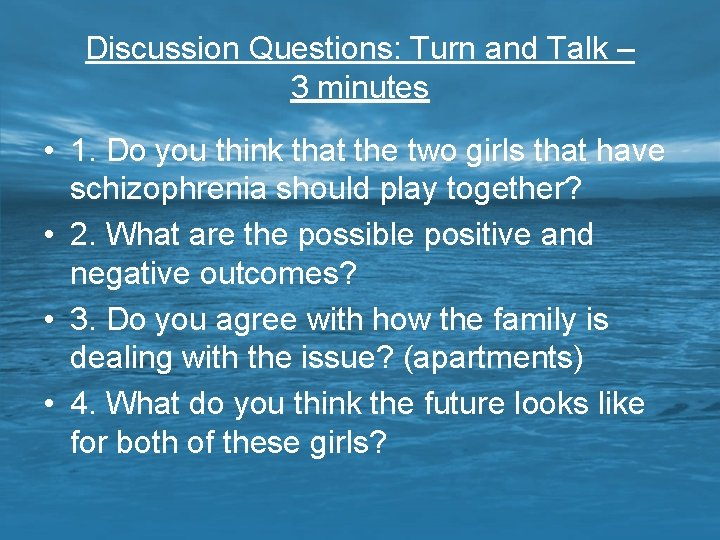 Discussion Questions: Turn and Talk – 3 minutes • 1. Do you think that