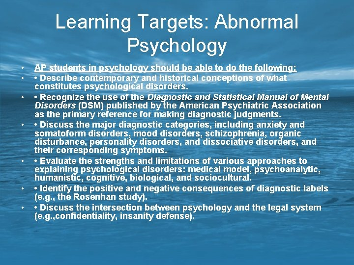 Learning Targets: Abnormal Psychology • • AP students in psychology should be able to