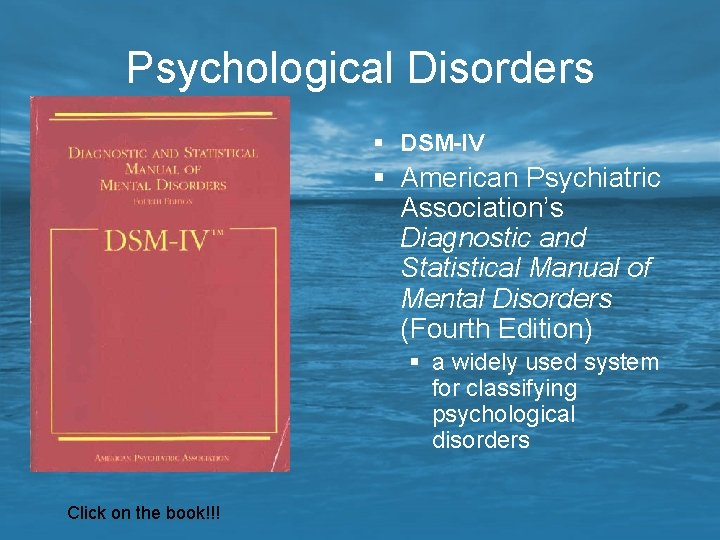 Psychological Disorders § DSM-IV § American Psychiatric Association's Diagnostic and Statistical Manual of Mental
