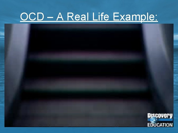 OCD – A Real Life Example: