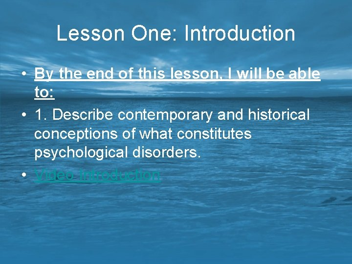 Lesson One: Introduction • By the end of this lesson, I will be able