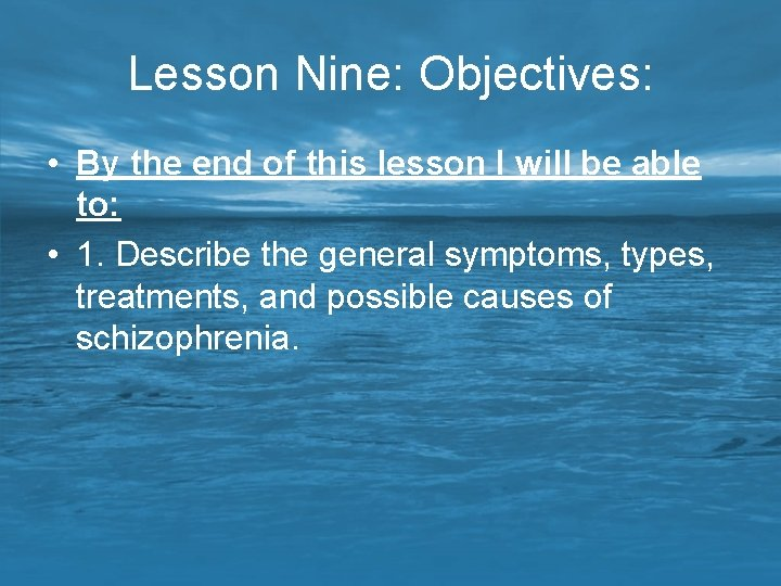 Lesson Nine: Objectives: • By the end of this lesson I will be able