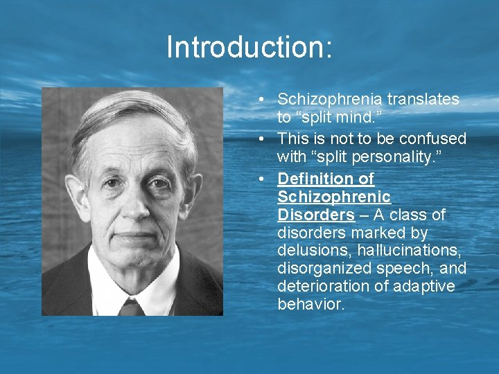 """Introduction: • Schizophrenia translates to """"split mind. """" • This is not to be"""
