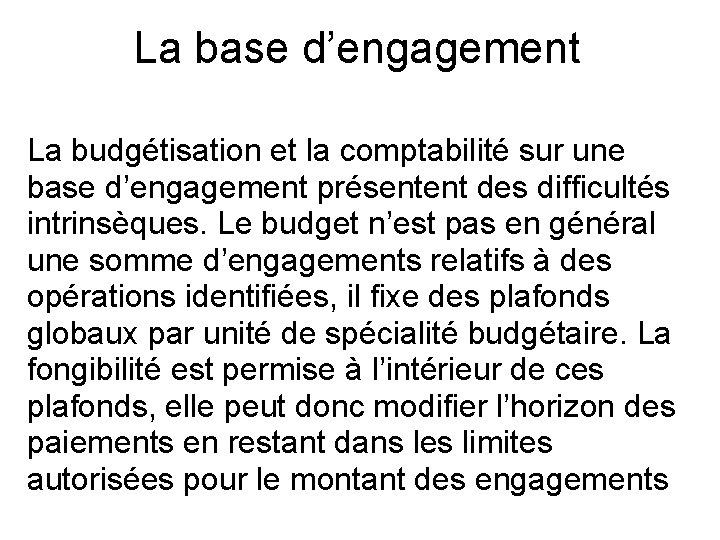 La base d'engagement La budgétisation et la comptabilité sur une base d'engagement présentent des