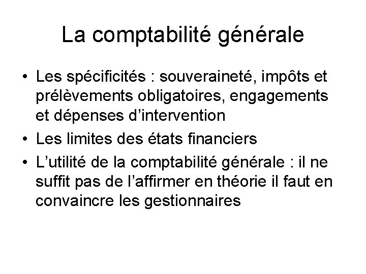 La comptabilité générale • Les spécificités : souveraineté, impôts et prélèvements obligatoires, engagements et