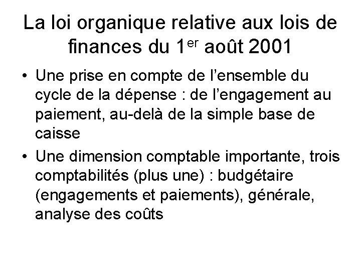 La loi organique relative aux lois de finances du 1 er août 2001 •