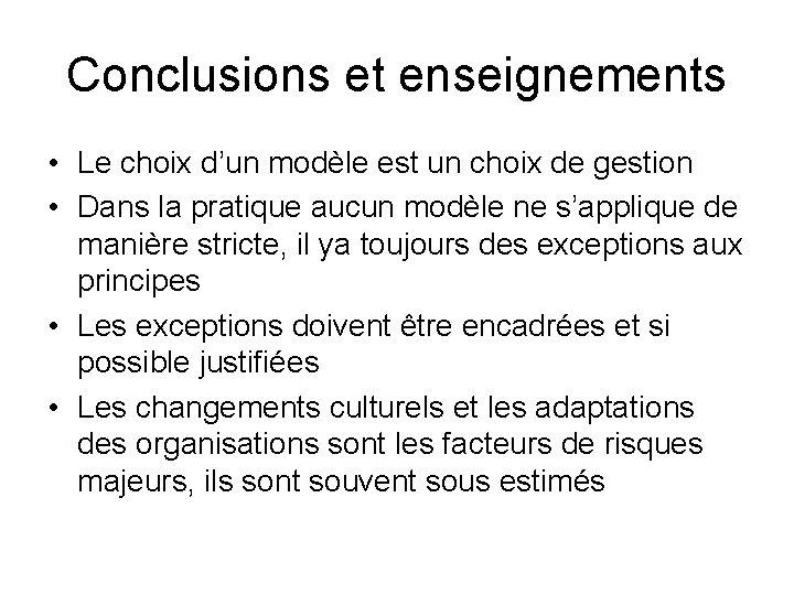 Conclusions et enseignements • Le choix d'un modèle est un choix de gestion •