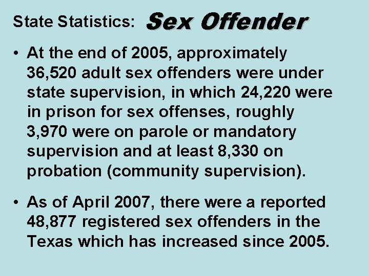 State Statistics: Sex Offender • At the end of 2005, approximately 36, 520 adult