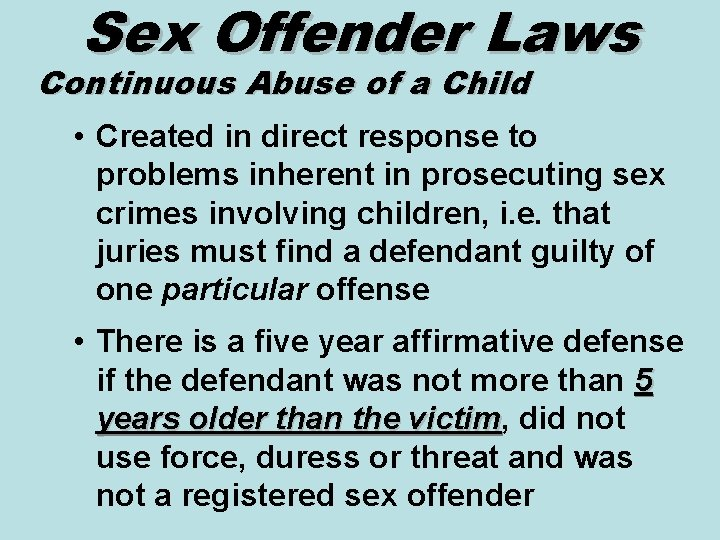 Sex Offender Laws Continuous Abuse of a Child • Created in direct response to