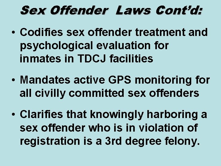 Sex Offender Laws Cont'd: • Codifies sex offender treatment and psychological evaluation for inmates