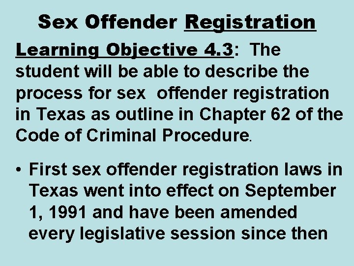 Sex Offender Registration Learning Objective 4. 3: The student will be able to describe