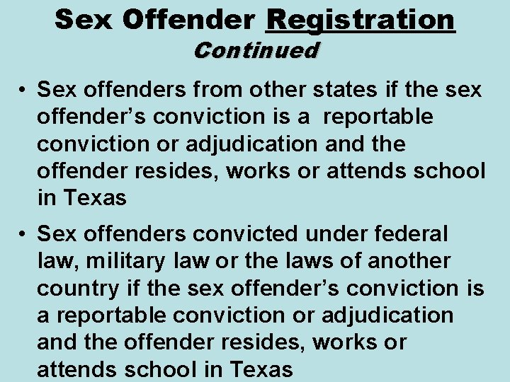 Sex Offender Registration Continued • Sex offenders from other states if the sex offender's