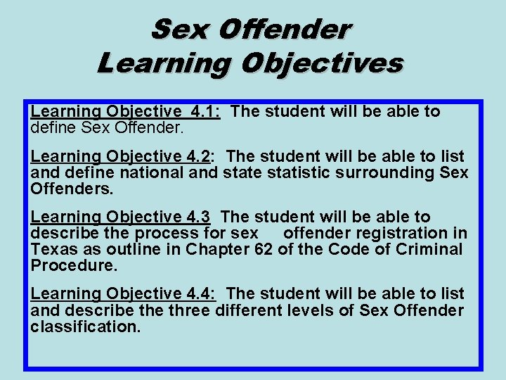 Sex Offender Learning Objectives Learning Objective 4. 1: The student will be able to
