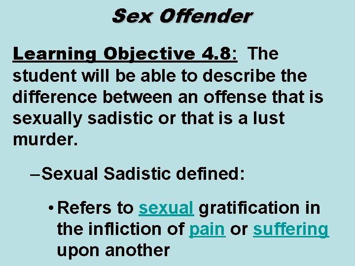 Sex Offender Learning Objective 4. 8: The student will be able to describe the