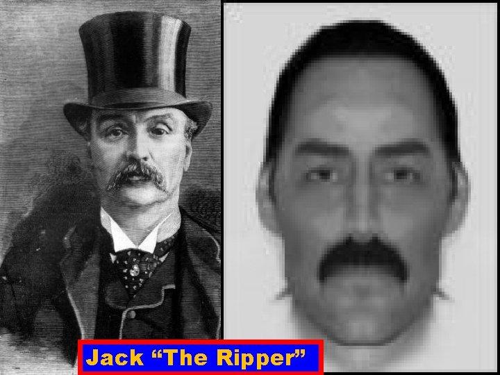 "John Wayne GACY Jeffery DAHMER Jack ""The Ripper"""
