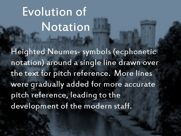 Evolution of Notation Heighted Neumes- symbols (ecphonetic notation) around a single line drawn over