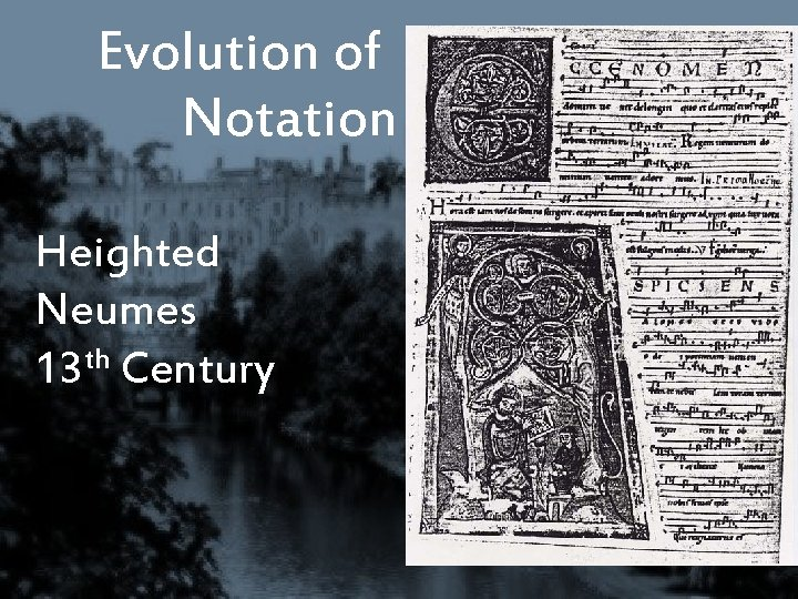 Evolution of Notation Heighted Neumes th 13 Century