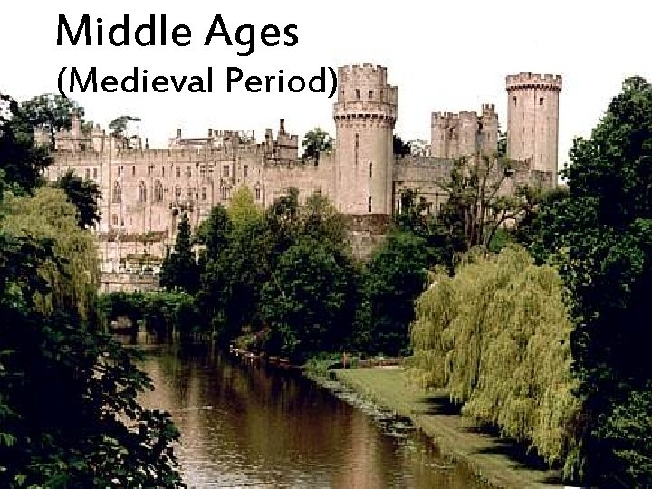 Middle Ages (Medieval Period)
