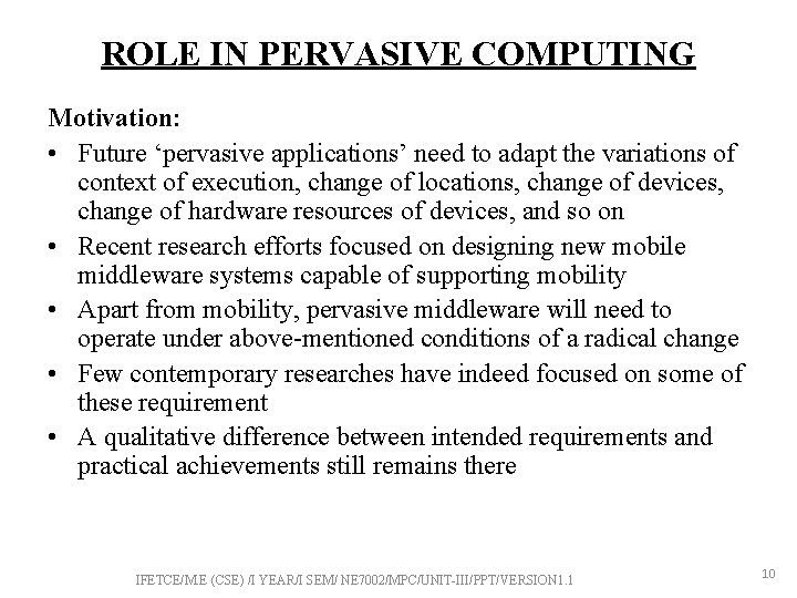 ROLE IN PERVASIVE COMPUTING Motivation: • Future 'pervasive applications' need to adapt the variations