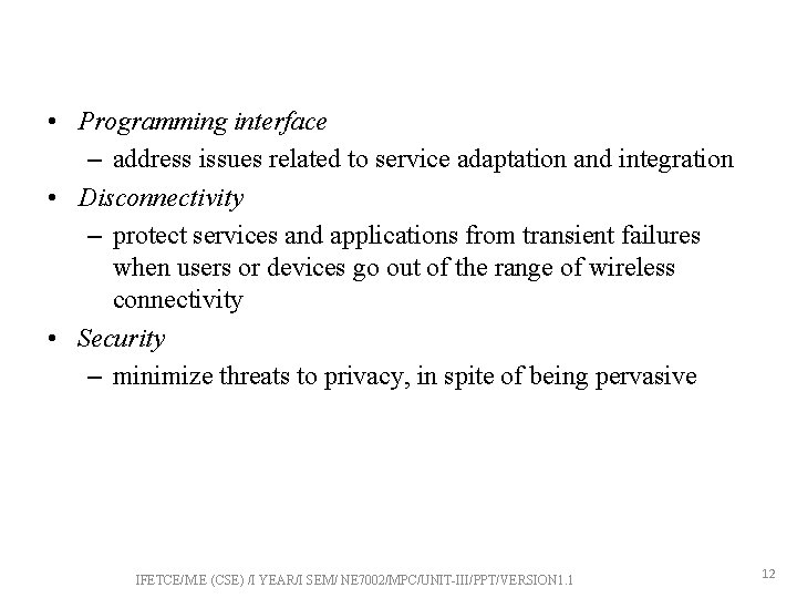 • Programming interface – address issues related to service adaptation and integration •