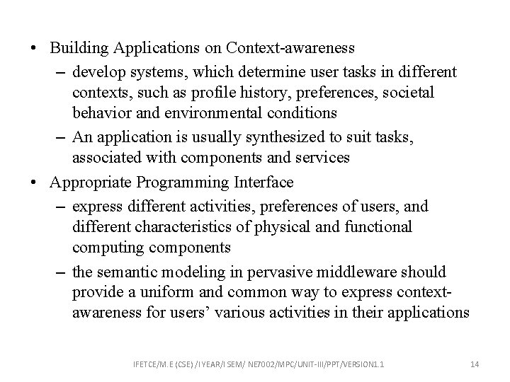 • Building Applications on Context-awareness – develop systems, which determine user tasks in