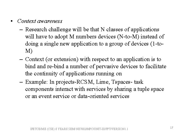 • Context awareness – Research challenge will be that N classes of applications