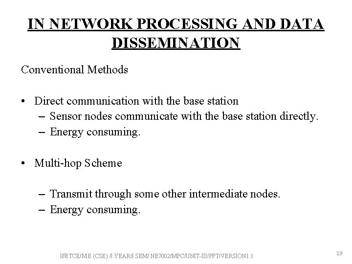 IN NETWORK PROCESSING AND DATA DISSEMINATION Conventional Methods • Direct communication with the base