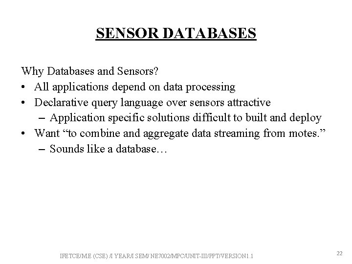 SENSOR DATABASES Why Databases and Sensors? • All applications depend on data processing •