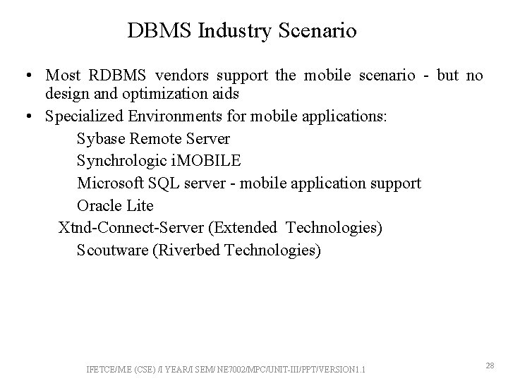 DBMS Industry Scenario • Most RDBMS vendors support the mobile scenario - but no