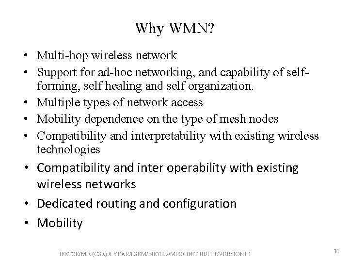 Why WMN? • Multi-hop wireless network • Support for ad-hoc networking, and capability of