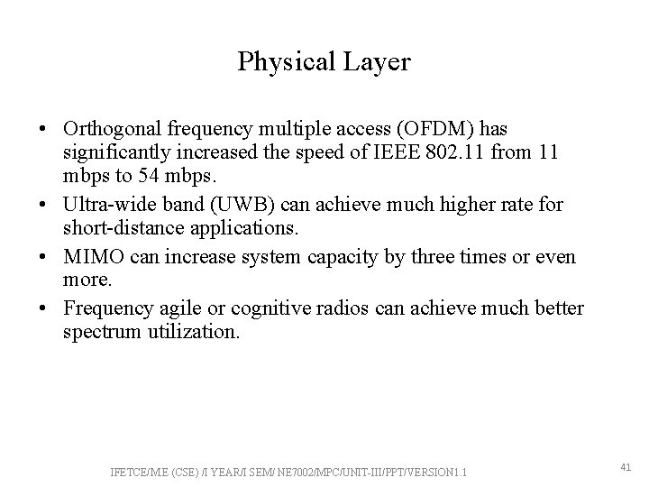 Physical Layer • Orthogonal frequency multiple access (OFDM) has significantly increased the speed of