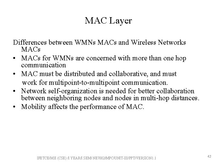MAC Layer Differences between WMNs MACs and Wireless Networks MACs • MACs for WMNs