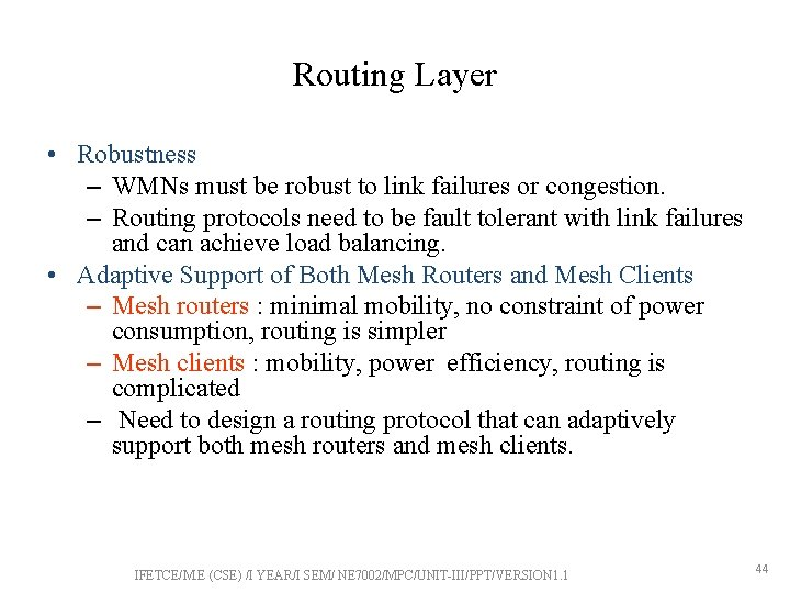Routing Layer • Robustness – WMNs must be robust to link failures or congestion.