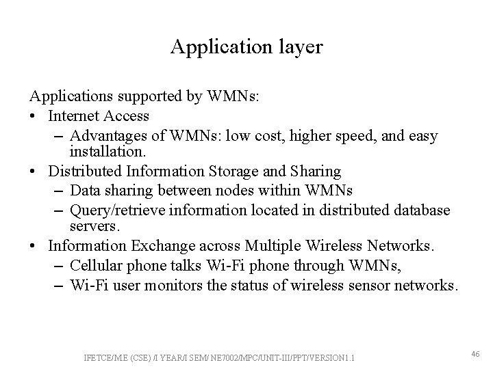 Application layer Applications supported by WMNs: • Internet Access – Advantages of WMNs: low