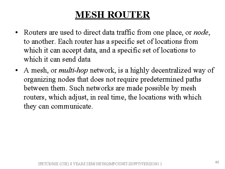 MESH ROUTER • Routers are used to direct data traffic from one place, or