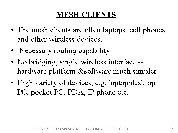 MESH CLIENTS • The mesh clients are often laptops, cell phones and other wireless